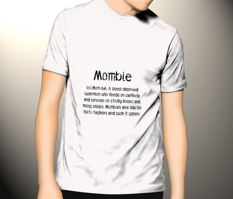 Mombie – A Sleep Deprived Supermom Who Feeds On Caffeine And Survives On Sticky Kisses And Messy Smiles Mombies Are Master Muti Tasker Suck It Uppers