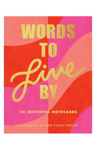 WORDS TO LIVE BY - 20 Inspiring Notecards