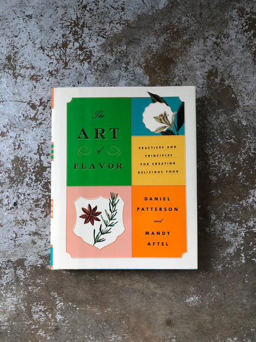 Art of Flavor by Mandy Aftel and Daniel Patterson