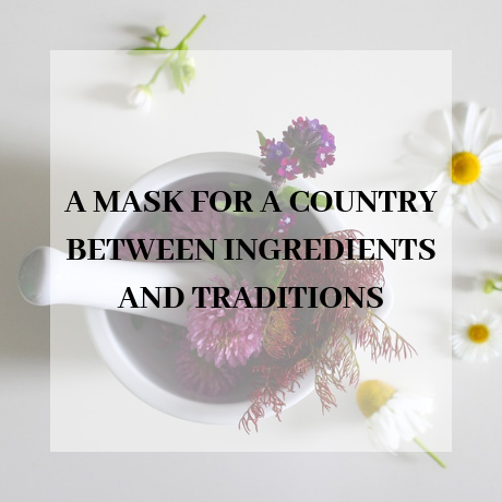 A MASK FOR A COUNTRY: BETWEEN INGREDIENTS AND TRADITIONS