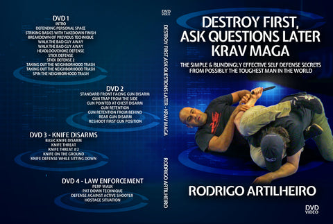 Destroy First, Ask Later Krav Maga by Rodrigo Artilheiro
