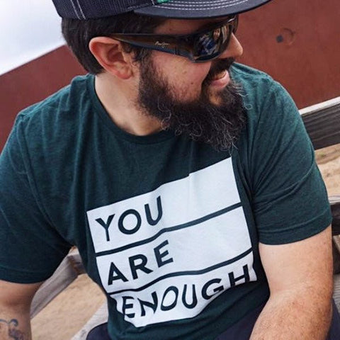 You Are Enough | Positive Inspirational Clothing Apparel for Men, Women and Children | Made in Portland Oregon by Matter Apparel
