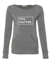 YOU MATTER. | Women's off-the-shoulder fleece sweatshirt