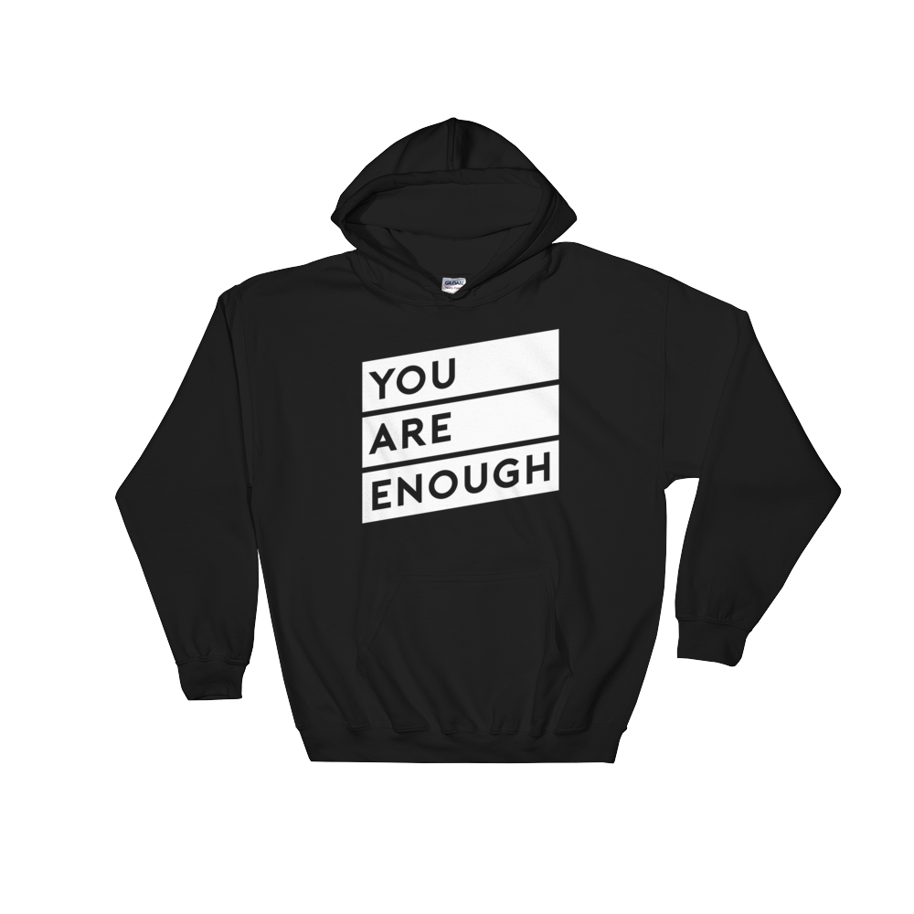 YOU ARE ENOUGH | Unisex Hoodie Sweatshirt