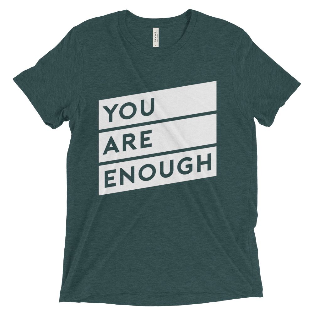 YOU ARE ENOUGH | Men's Tri-Blend T-shirt