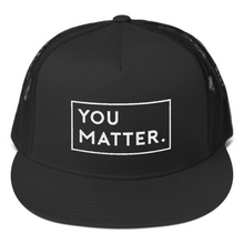 Matter Apparel You Matter design embroidered black 5 panel snapback trucker hat