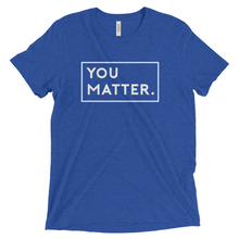 Matter Apparel Men's Unisex You Matter Graphic Print Royal Blue Triblend Crew Neck T-shirt