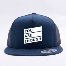 Matter Apparel You Are Enough design printed navy 5 panel snapback trucker hat