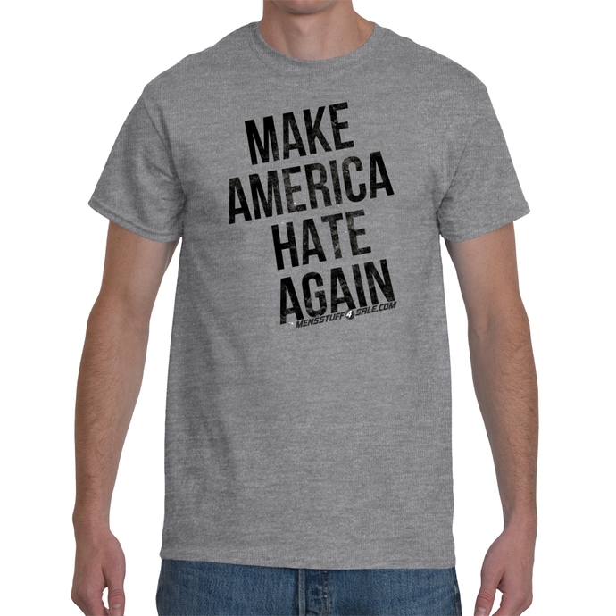 Make America Hate Again T-shirt