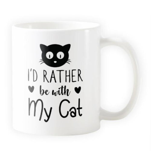 I'd Rather Be With My Cat - Novelty Cat Mug - Cat Lovers Australia