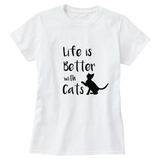Life is Better with Cats Print Women's T-Shirt - Cat Lovers Australia