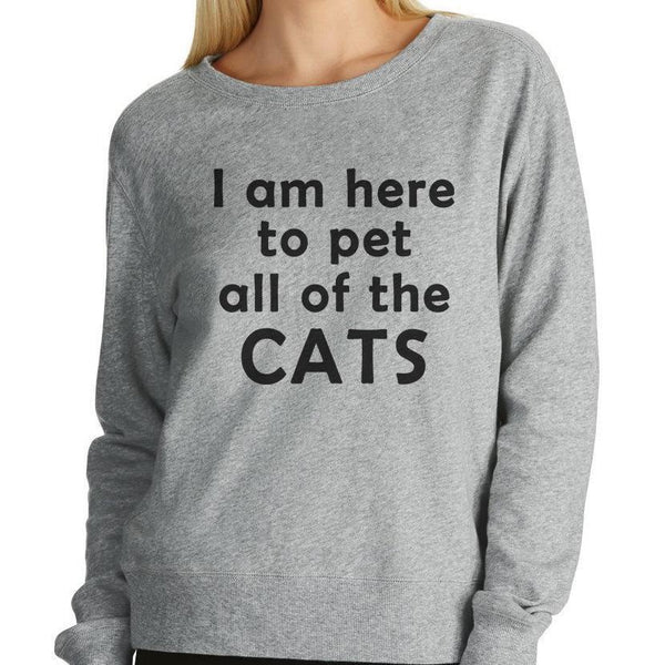 I Am Here To Pet All Of The Cats Grey Women's Jumper - Cat Lovers Australia
