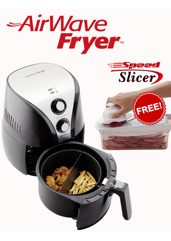 AirWave Fryer with Free Speed Slicer