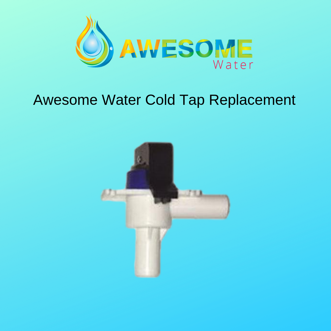 AWESOME WATER - Cold Tap Replacement - Awesome Water