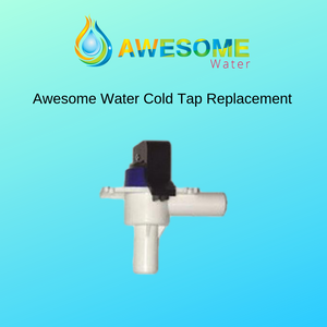 Awesome Water Cold Tap Replacement - Awesome Water