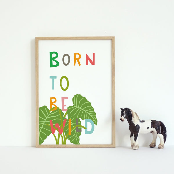 Born To Be Wild Typography Print