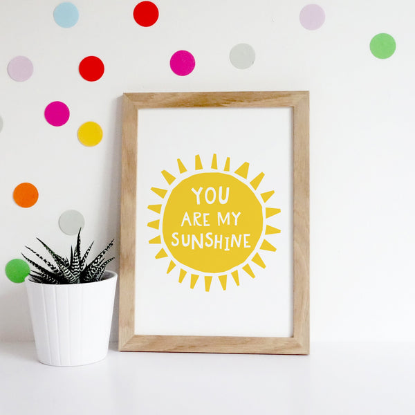 You Are My Sunshine Print No.2