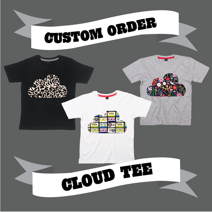 CLOUD TEE - CUSTOM ORDER