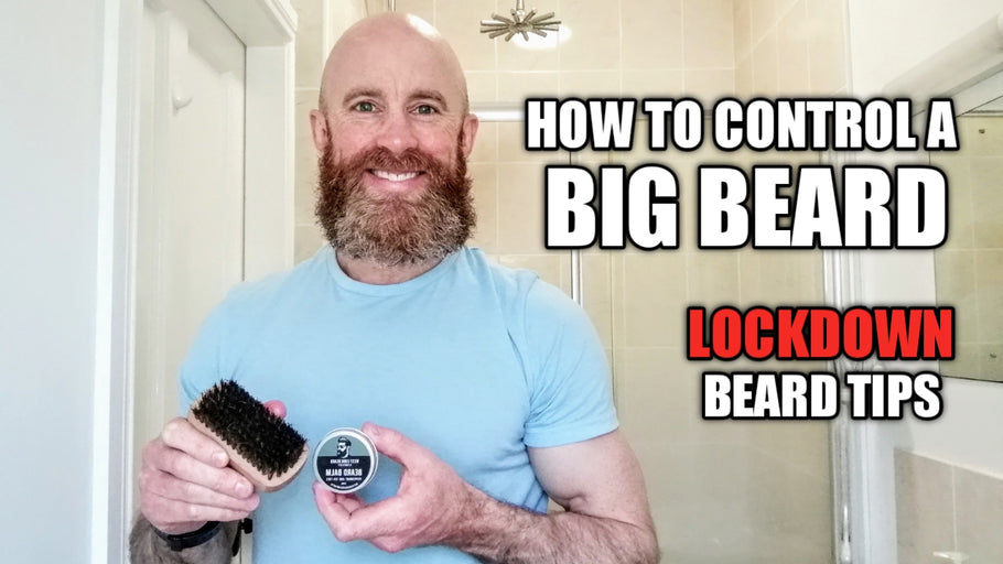 How to Control an Big Beard! LOCKDOWN Beard Tips
