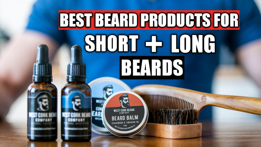 Best Beard Products for Short and Long Beards