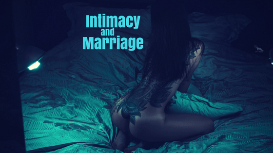 Intimacy and Marriage