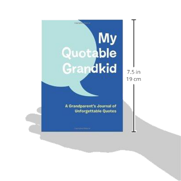 My Quotable Grandkid: A Grandparent's Journal of Unforgettable Quotes