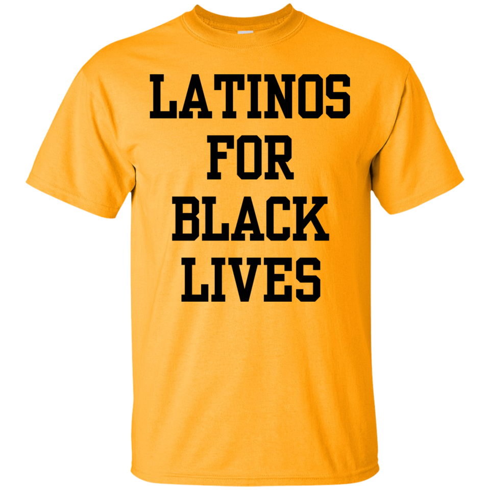 f42ec33107a Latinos For Black Lives T-shirt – TeeYeti