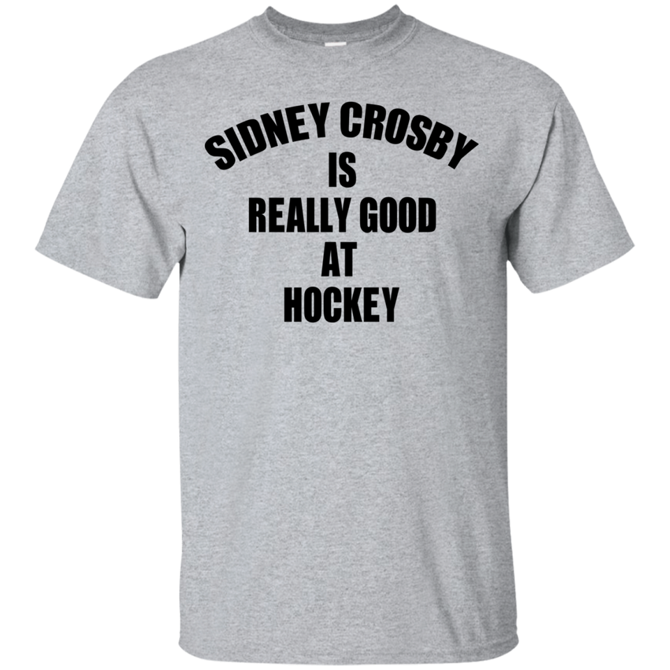 4cd3272694d Sidney Crosby Is Really Good At Hockey T-shirt – TeeYeti