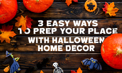 3 Easy Ways to Prep Your Place with Halloween Home Decor