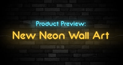 Product Preview: New Neon Wall Art!