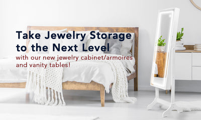 Take Jewelry Storage to the Next Level with our New Jewelry Cabinet/Armoires and Vanity Tables!