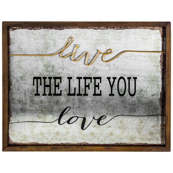 """Live the Life You Love"" Rustic Wood Metal Inspirational Quote"