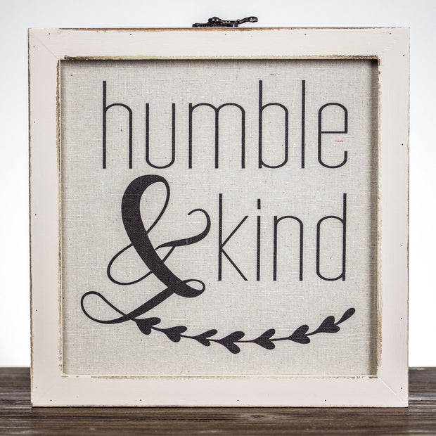 Humble & Kind Inspirational Sign