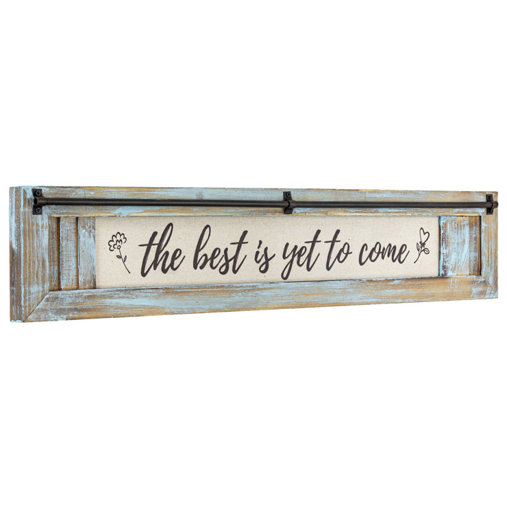 "The Best is Yet to Come Inspirational Quote Wall Decor Sign (5.75"" x 30"")"