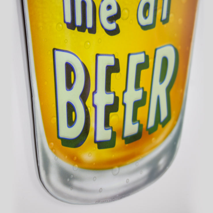 "You Had Me At Beer Embossed Metal Sign (21""x12"")"