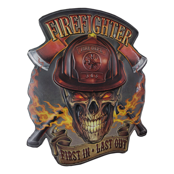Firefighter First in, Last Out Embossed Metal Sign