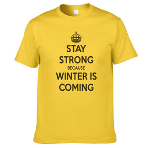 Stay Strong Because Winter Is Coming Game Of Thrones Men's T-Shirt