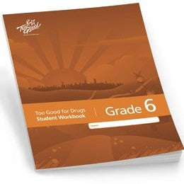 Too Good for Drugs Grade 6 Student Workbook - Pack of 30