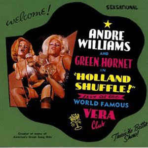 Williams , Andre & Green Hornet  ‎– Holland Shuffle - Live At The World Famous Vera Club
