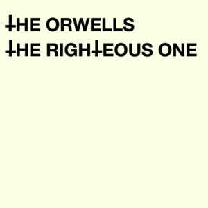 The Orwells ‎– The Righteous One