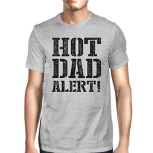 Hot Dad Alert Men's Grey Funny Design Tee For Dad Witty Dad Gifts