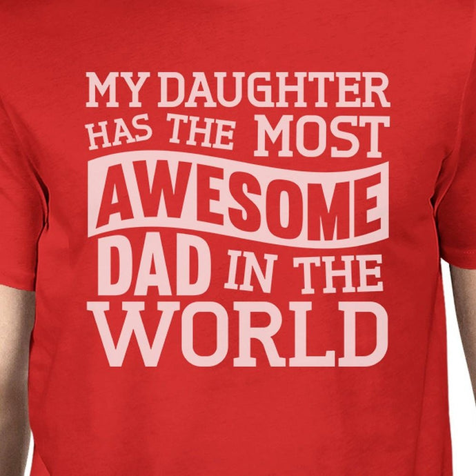 My Daughter Has The Most Awesome Dad Mens Short Sleeve Cotton Shirt