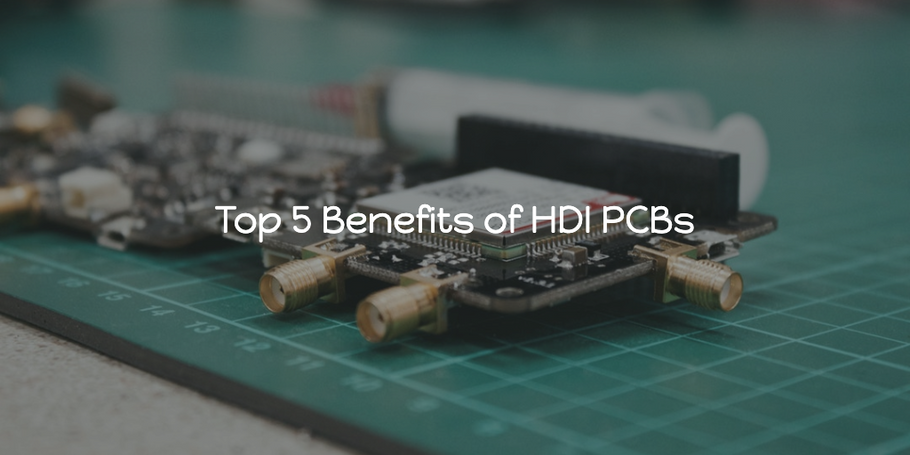 Top 5 Benefits of HDI PCBs