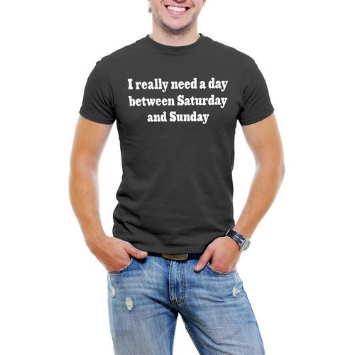 I Really Need A Day Between Saturday And Sunday T-Shirt