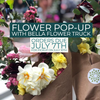 July Flower Pop-up - plus late night shopping with sangria