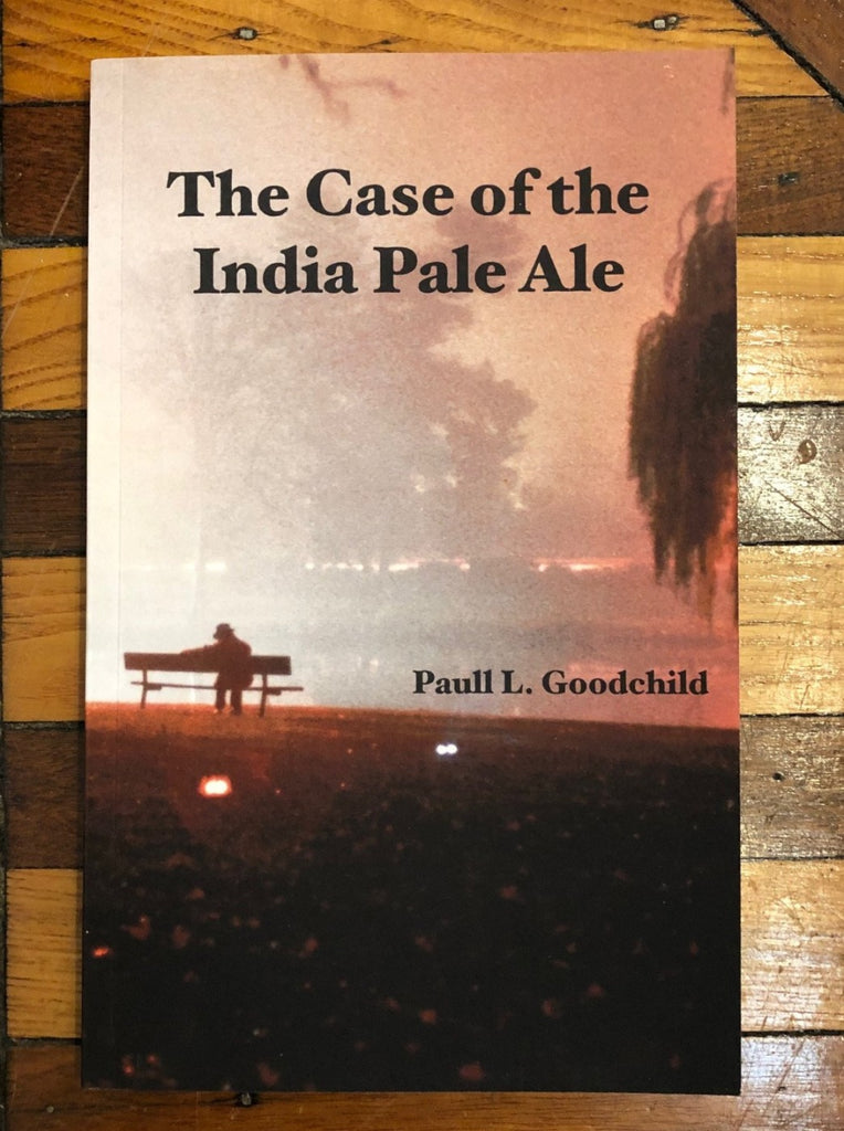 The Case of the India Pale Ale, by Paull L. Goodchild