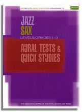 Jazz Sax Aural Tests and Quick Studies Levels/Grades 1-3