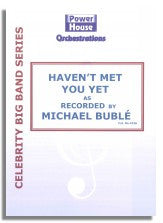 Michael Buble: Haven't Met You Yet (Sheet Music for Big Band)