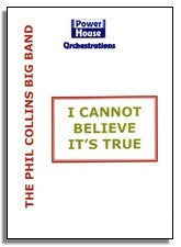 Phil Collins Big Band: I Cannot Believe It's True (Sheet Music for Big Band)