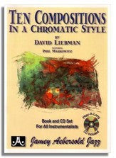 David Liebman: Ten Compositions in a Chromatic Style